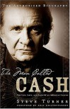 The Man Called CASH: The Life, Love and Faith of an American Legend - Steve Turner