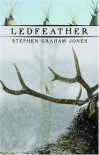 Ledfeather - Stephen Graham Jones