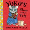 Yoko's Show-and-Tell - Rosemary Wells
