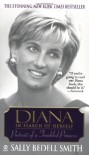 Diana in Search of Herself: Portrait of a Troubled Princess - Sally Bedell Smith