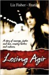 Losing Agir - Liz Fisher-Frank
