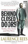 World War Two: Behind Closed Doors: Stalin, the Nazis and the West - Laurence Rees