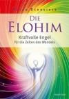 Die Elohim. Kraftvolle Engel für die Zeiten des Wandels - Petra Schneider