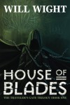 House of Blades: 1 (The Traveler's Gate Trilogy) - Will Wight