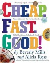 Cheap. Fast. Good! - Beverly Mills, Alicia Ross