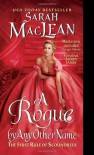 A Rogue by Any Other Name: The First Rule of Scoundrels - Sarah MacLean, Rosalyn Landor