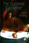 The Summer Gardener - Jan  Irving