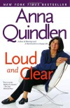 Loud and Clear - Anna Quindlen