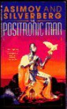 The Positronic Man - Isaac Asimov;Robert Silverberg