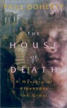 The House of Death: A Mystery of Alexander the Great - Paul Doherty