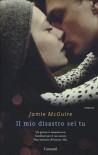 Il mio disastro sei tu - Jamie McGuire, Adria Tissoni