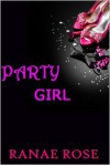 Party Girl - Ranae Rose