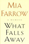 What Falls Away - Mia Farrow