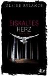 Eiskaltes Herz: Thriller - Ulrike Rylance