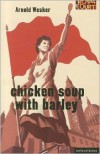 Chicken Soup with Barley - Arnold Wesker