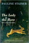 The Lady & the Hare: New & Selected Poems - Pauline Stainer