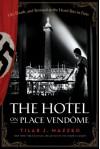 The Hotel on Place Vendome - Tilar J. Mazzeo