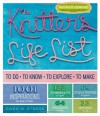 The Knitter's Life List: To Do, To Know, To Explore, To Make - Gwen Steege