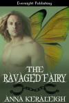 The Ravaged Fairy - Anna Keraleigh