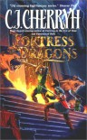 Fortress of Dragons - C.J. Cherryh