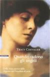 Quando cadono gli angeli - Tracy Chevalier, Luciana Pugliese