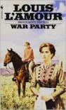 War Party - Louis L'Amour