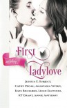 First Ladylove - Anastasia Vitsky, Jessica E Subject, Kate Richards, Cathy Pegau, KT Grant, Leigh Ellwood, Annie Anthony