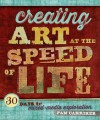 Creating Art at the Speed of Life: 30 Days of Mixed-Media Exploration - Pam Carriker