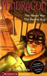Pendragon Book Three: The Never War, Book Four: The Reality Bug  - D.J. MacHale