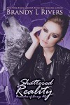 Shattered Reality (Branches of Emrys #5) - Brandy L. Rivers