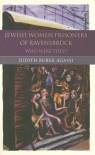 Jewish Women Prisoners of Ravensbruck - Judith Buber Agassi