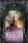 Death Marked (Death Sworn) - Leah Cypess