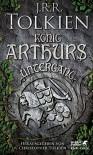 König Arthurs Untergang - J.R.R. Tolkien, Hans-Ulrich Möhring