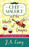 Chef Maurice and the Wrath of Grapes (Chef Maurice Mysteries Book 2) - J.A. Lang