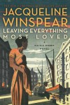 Leaving Everything Most Loved - Jacqueline Winspear