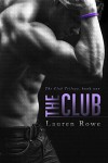 The Club (The Club Trilogy Book 1) - Lauren Rowe
