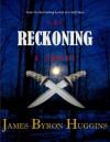 Reckoning - James Byron Huggins