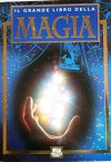 Il grande libro della magia - AA.VV