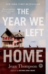 The Year We Left Home - Jean Thompson