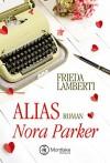 Alias Nora Parker - Frieda Lamberti