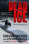 Dead Ice: A Dane and Bones Origins Story (Dane Maddock Origins Book 4) - David Wood, Steven Savile