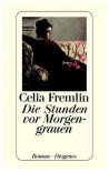 Die Stunden vor Morgengrauen: Roman - Celia Fremlin