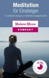 Meditation für Einsteiger - 15 praktische Übungen zur natürlichen Ausgeglichenheit - Madame Missou