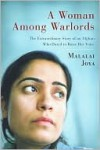 A Woman Among Warlords: The Extraordinary Story of an Afghan Who Dared to Raise Her Voice - Malalai Joya