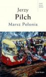 Marsz polonia - Jerzy Pilch