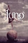 Juno Of Taris - Fleur Beale