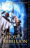 The Ghost Rebellion - Pip Ballantine, Tee Morris