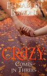 Crazy Comes in Threes - Elizabeth Barone