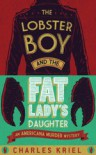 The Lobster Boy And The Fat Lady's Daughter - Charles Kriel