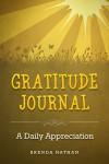Gratitude Journal: A Daily Appreciation - Brenda Nathan